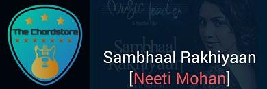 SAMBHAAL RAKHIYAAN Guitar Chords Accurate | Neeti Mohan (Music Teacher)