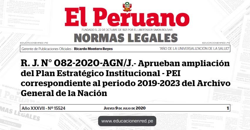 R. J. N° 082-2020-AGN/J.- Aprueban ampliación del Plan Estratégico Institucional - PEI correspondiente al periodo 2019-2023 del Archivo General de la Nación