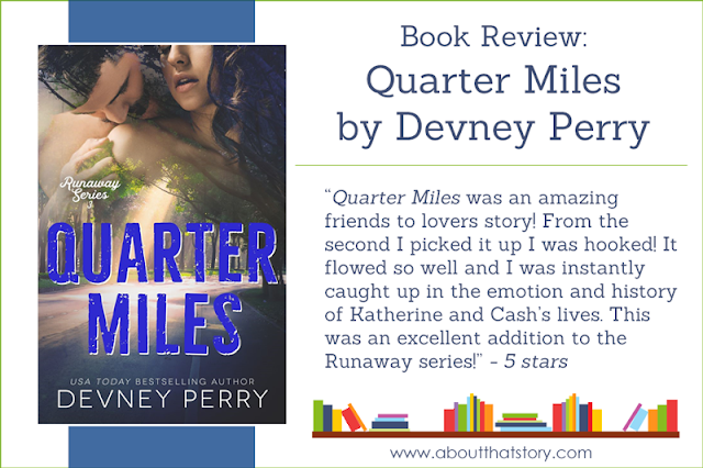 Book Review: Quarter Miles by Devney Perry | About That Story