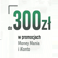 Money mania 10 - do 300 zł za iKonto w BGŻ BNP Paribas