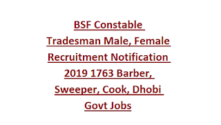 BSF Constable Tradesman Male, Female Recruitment Notification 2019 1763 Barber, Sweeper, Cook, Dhobi Govt Jobs