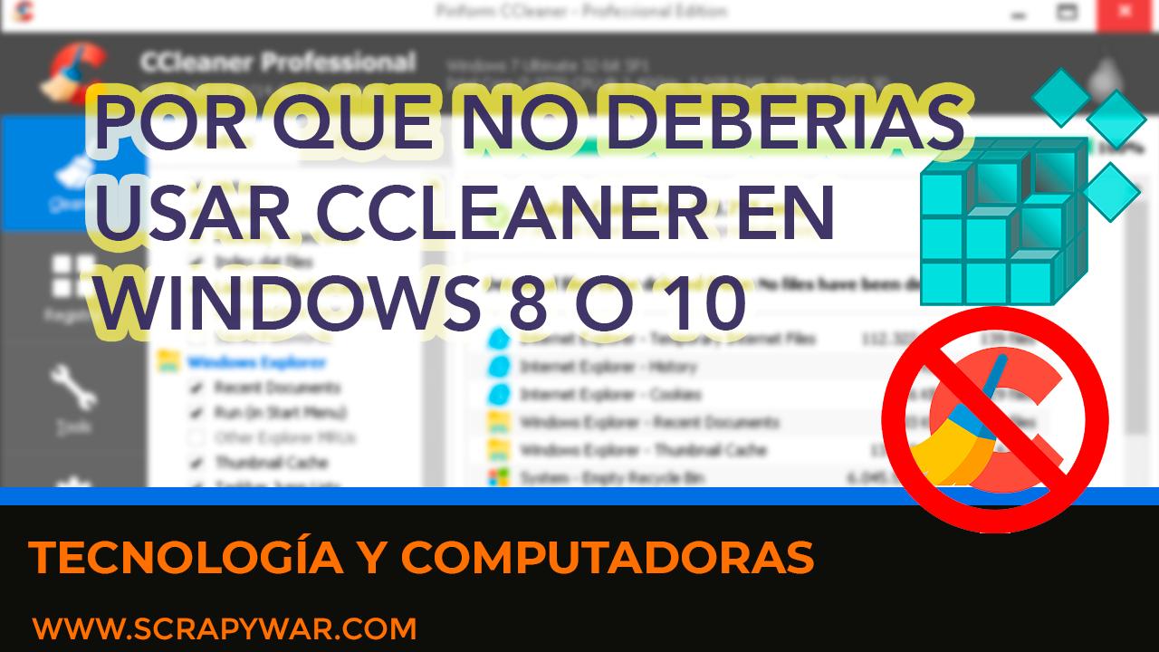 No debes usar CCleaner en Windows