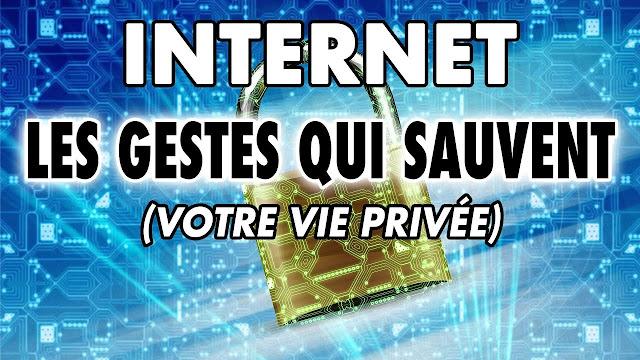 comment protéger sa vie privée sur internet