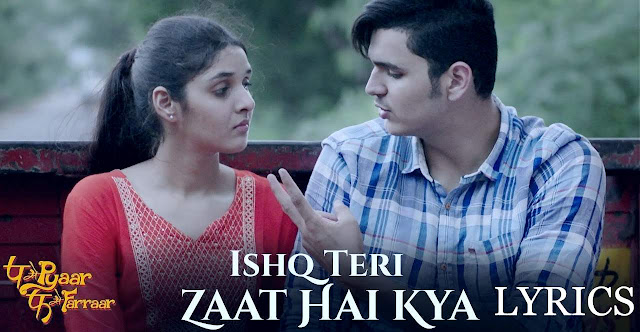 Ishq-Teri-Zaat-Hai-Kya-Lyrics-video-Song