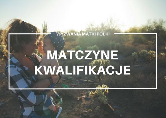 Wyzwania Matki Polki. cz. I - przekwalifikowanie.
