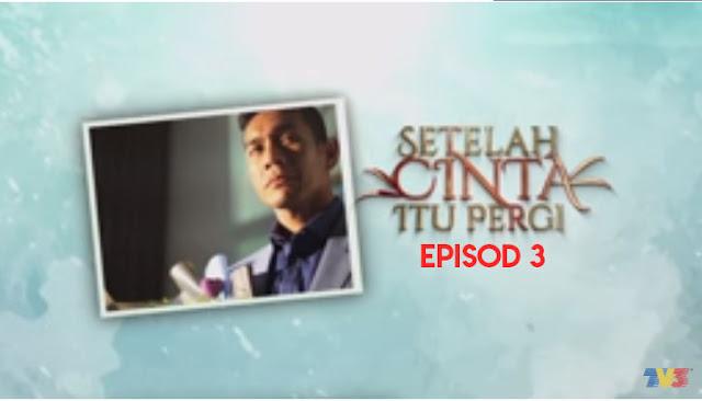 Drama Setelah Cinta Itu Pergi Episod 3 Full