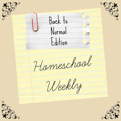 Homeschool Weekly - Back to Normal Edition on Homeschool Coffee Break @ kympossibleblog.blogspot.com