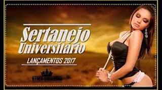 Sertanejo Universitário 2017 - As Mais Novas Musicas 2017 (REPERTORIO NOVO)