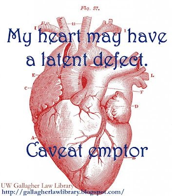 My heart may have a latent defect. Caveat emptor.