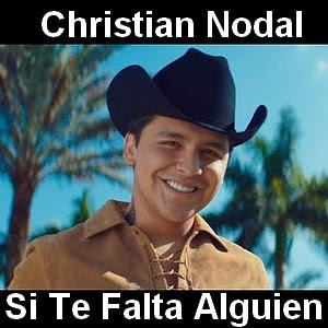 Christian Nodal Si Te Falta Alguien Acordes D Canciones
