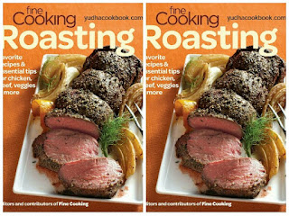Download cook book FINE COOKING : ROASTING - Favourite Recipes & Essential Tips For Chicken, Beef, Veggie and More