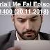 Seriali Me Fal Episodi 1400 (20.11.2018)