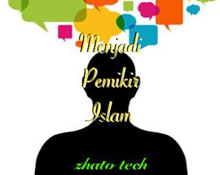 Menjadi Pemikir Islam