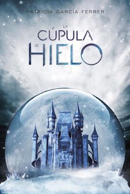 LIBRO - La Cúpula de Hielo Patricia García Ferrer | @LittleRedRead (Hidra - 14 Mayo 2018) Literatura Juvenil - Novela - Fantasía COMPRAR ESTE LIBRO EN AMAZON ESPAÑA