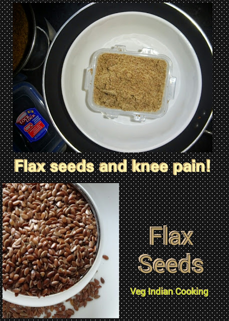 Veg Indian Cooking: Flax seeds and knee pain! How and when ...