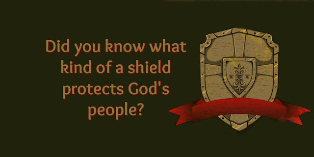 "Psalm 3:3, the Psalmist writes:  ""But you, LORD, are a shield around me..."""