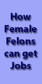 How Female Felons can get Jobs