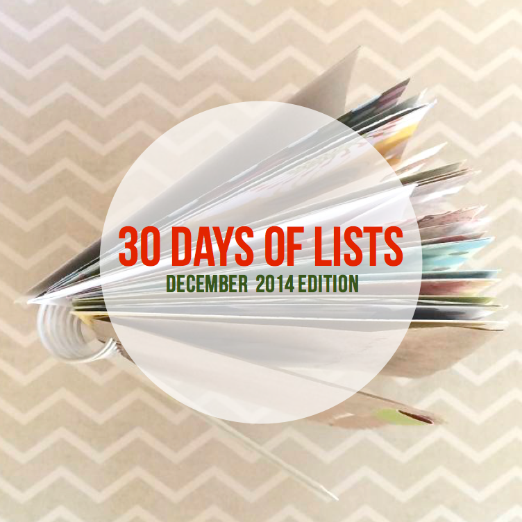 30 Days of Lists December 2014 | I Love It All