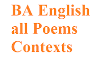 BA English Part.1 Punjab University syllabus all Poems reference to the context