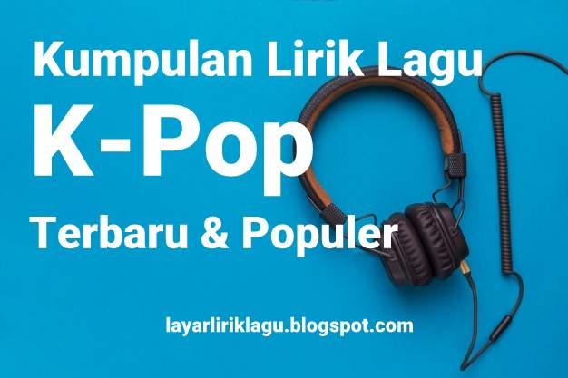 Kumpulan Lirik Lagu K-Pop