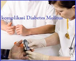atau yang sering disebut dengan penyakit kencing bagus Komplikasi Penyakit Diabetes Melitus, Efek Negatif Penyakit Kencing Manis