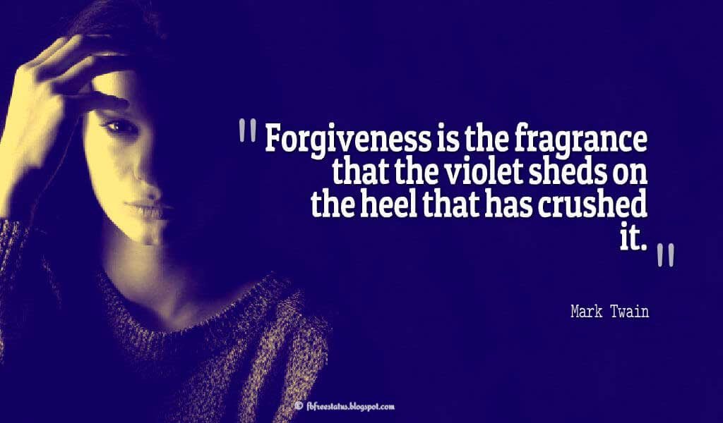"Heartbroken Quotes, ""Forgiveness is the fragrance that the violet sheds on the heel that has crushed it."" ― Mark Twain, quotes about heartbroken"
