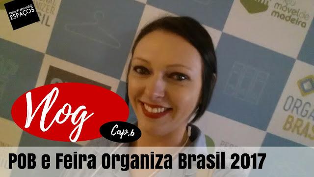 VLOG: POB 2017 - primeiro dia e a Feira Organiza Brasil!
