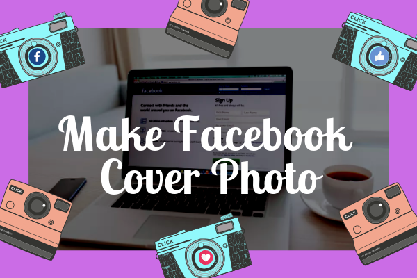 Best Cover Photo Maker For Facebook<br/>