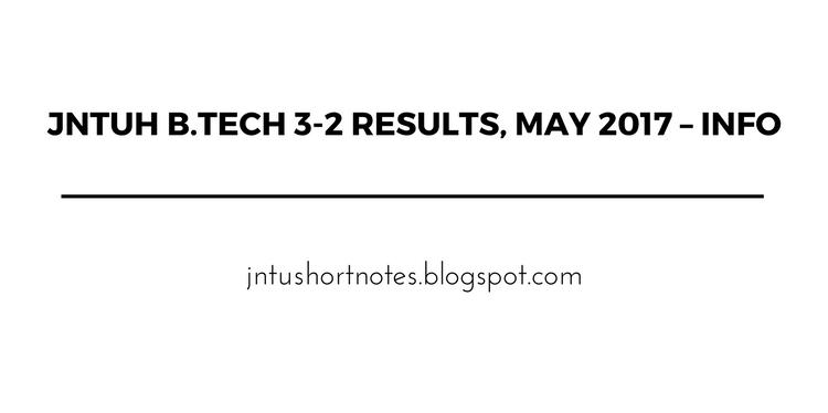 JNTUH B Tech 3-2 Results, May 2017 – Info - jntushortnotes