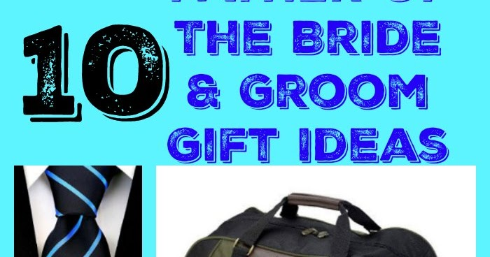 Wedding Gift Ideas For Father Of The Bride And Groom : Father Of The Bride & Groom Gift Ideas A Bride On A Budget