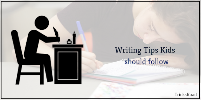Kids Writing Tips to Make Kids Best at Writing