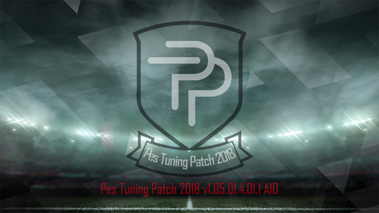 [PES 2018 PC] PES Tuning Patch 2018 v1.05.01.4.01.1 AIO