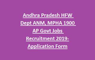 Andhra Pradesh HFW Dept MPHA, ANM 1900 Govt Jobs Recruitment 2019-Application Form
