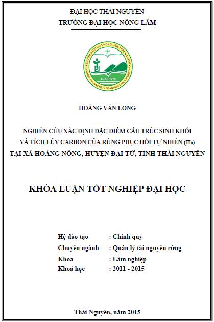 Nghiên cứu xác định đặc điểm cấu trúc sinh khối và tích lũy Carbon của rừng phục hồi tự nhiên (IIb) tại xã Hoàng Nông huyện Đại Từ tỉnh Thái Nguyên