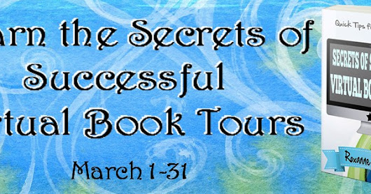 #Spotlight: Secrets of Successful Virtual Book Tours by Roxanne Rhoads