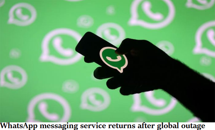 WhatsApp messaging service returns after global outage