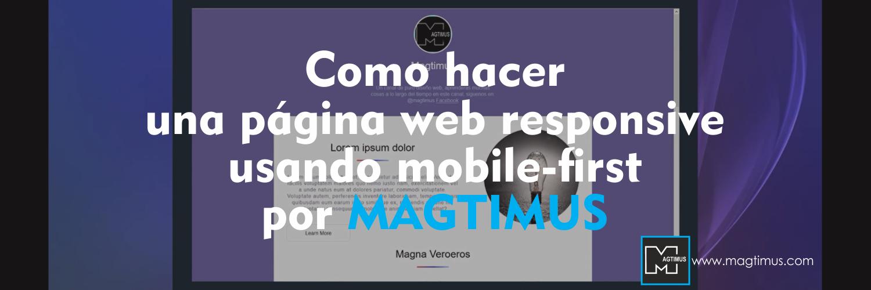 Como-hacer-una-página-web-responsive-usando-mobile-first-por-MAGTIMUS
