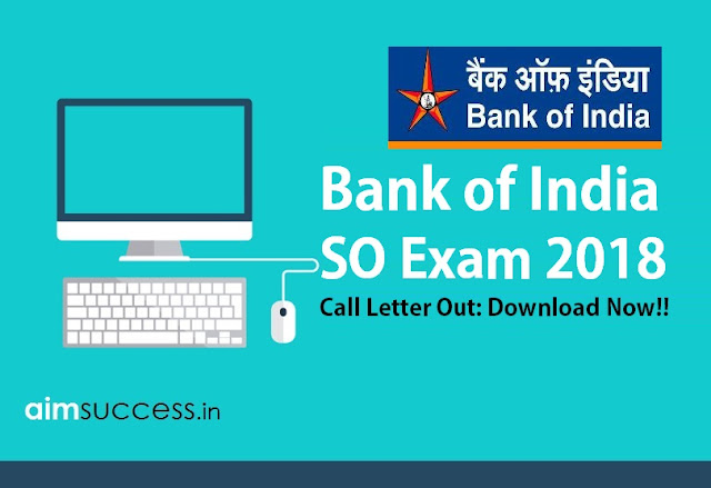 Bank of India SO 2018 Call Letter Out: Download Now