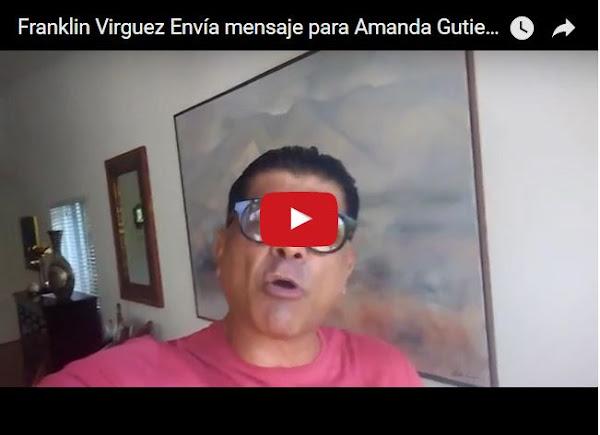 Franklin Virgüez ahora le manda este mensaje a Amanda Gutierrez