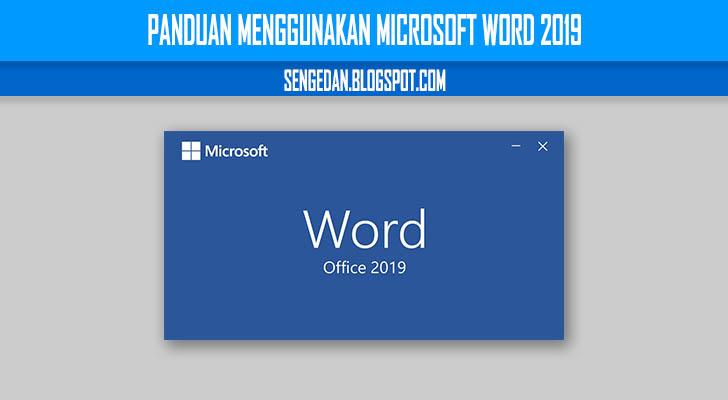 Panduan Menggunakan Microsoft Word 2019