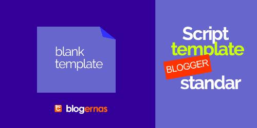 Contoh Script Template Blogger Blank - Kosong