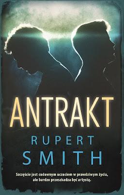 """Rupert Smith """"Antrakt"""""""