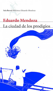 """La ciudad de los prodigios"" - Eduardo Mendoza"