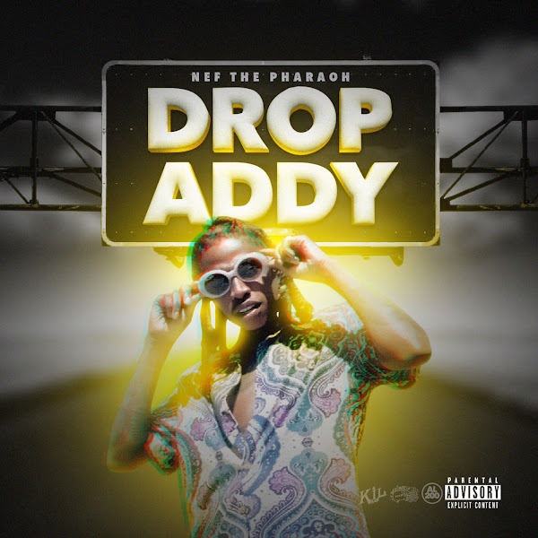 Nef The Pharaoh - Drop Addy - Single  Cover