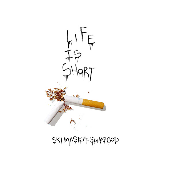Ski Mask the Slump God - Life Is Short - Single Cover