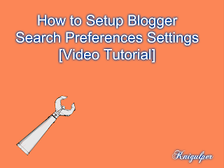 How to Setup Blogger Search Preferences Settings [Video Tutorial]