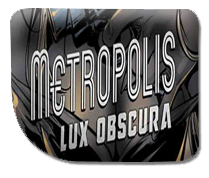 Review Metropolis: Lux Obscura