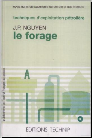 Livre : Techniques d'exploitation pétrolière, Le forage - Jean-Paul Nguyen PDF