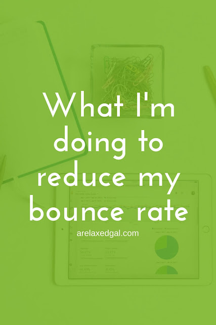 What I'm Doing to Reduce My Bounce Rate | arelaxedgal.com
