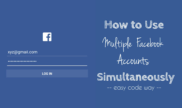 Use multiple Facebook accounts simultaneously